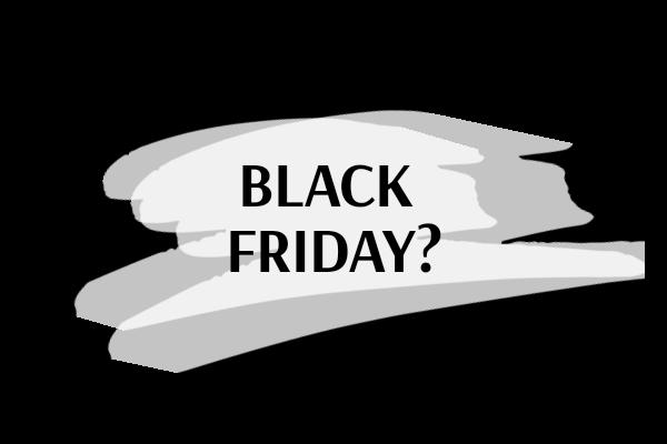 Black Friday?